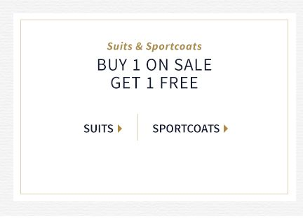 Suits & Sportcoats, Buy 1 On Sale Get 1 Free