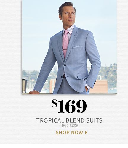 $169 Tropical Blend Suits, Shop Now>