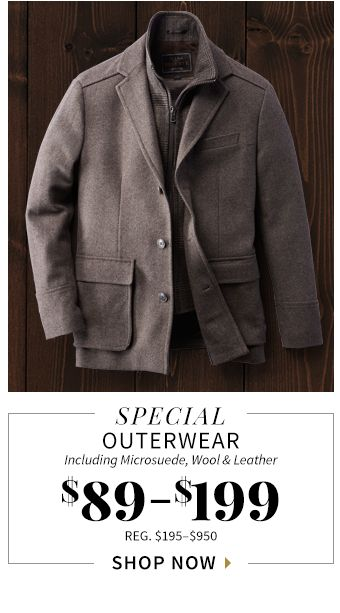SPECIAL OUTERWEAR Including Microsuede, Wool & Leather $89 $199